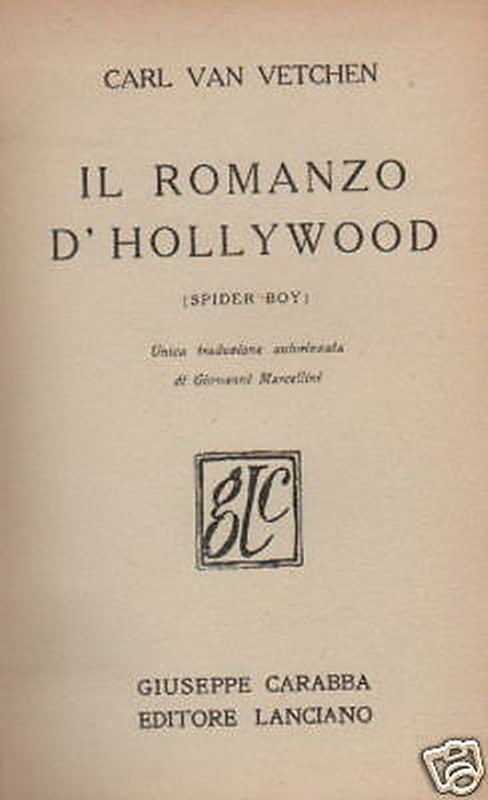 Van Vetchen, Hollywood, Spider Boy, Narrativa Estera, Edizione Carabba, Lanciano, 1932 anteprima